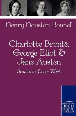 Charlotte Bronte, George Eliot & Jane Austen (Paperback)