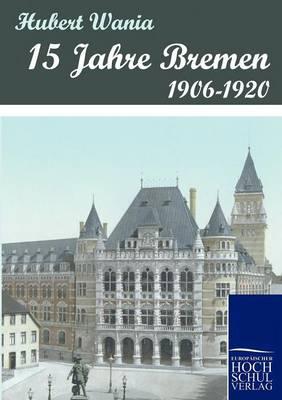 15 Jahre Bremen (Paperback)