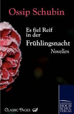 Es Fiel Reif in Der Fr Hlingsnacht (Paperback)