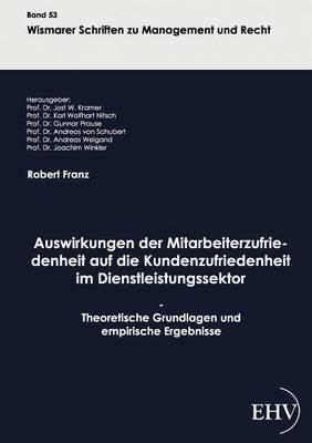 Auswirkungen Der Mitarbeiterzufriedenheit Auf Die Kundenzufriedenheit Im Dienstleistungssektor (Paperback)