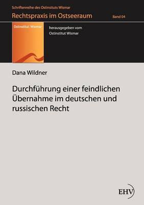 Durchf Hrung Einer Feindlichen Bernahme Im Deutschen Und Russischen Recht (Paperback)