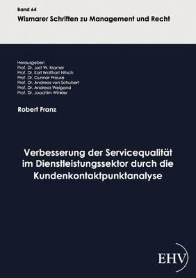 Verbesserung Der Servicequalit T Im Dienstleistungssektor Durch Die Kundenkontaktpunktanalyse (Paperback)