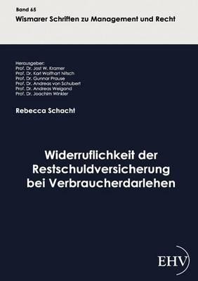 Widerruflichkeit Der Restschuldversicherung Bei Verbraucherdarlehen (Paperback)