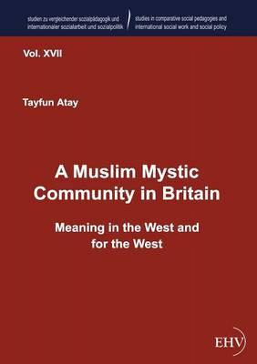 A Muslim Mystic Community in Britain (Paperback)