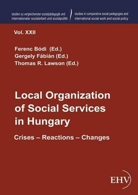 Local Organization of Social Services in Hungary (Paperback)