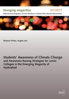 Students' Awareness of Climate Change and Awareness Raising Strategies for Junior Colleges in the Emerging Megacity of Hyderabad (Paperback)