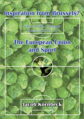 Inspiration from Brussels? the European Union and Sport (Paperback)