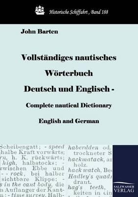 Vollst Ndiges Nautisches W Rterbuch Deutsch Und Englisch - Complete Nautical Dictionary English and German (Paperback)
