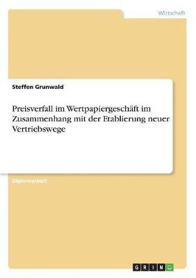 Preisverfall Im Wertpapiergeschaft Im Zusammenhang Mit Der Etablierung Neuer Vertriebswege (Paperback)