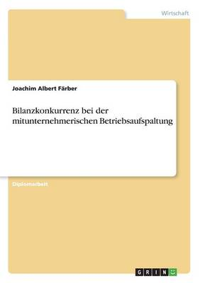 Bilanzkonkurrenz bei der mitunternehmerischen Betriebsaufspaltung (Paperback)