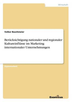 Berucksichtigung nationaler und regionaler Kultureinflusse im Marketing internationaler Unternehmungen (Paperback)