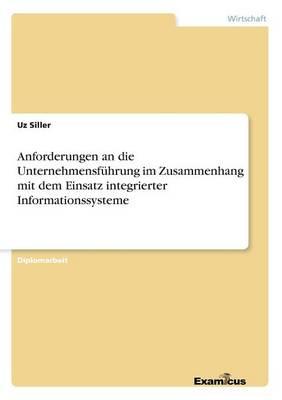 Anforderungen an die Unternehmensfuhrung im Zusammenhang mit dem Einsatz integrierter Informationssysteme (Paperback)