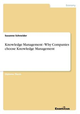 Knowledge Management - Why Companies Choose Knowledge Management (Paperback)