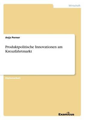 Produktpolitische Innovationen am Kreuzfahrtmarkt (Paperback)