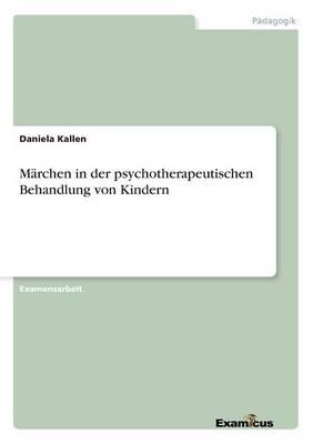 Marchen in der psychotherapeutischen Behandlung von Kindern (Paperback)