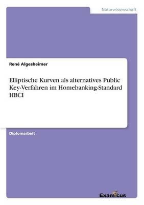 Elliptische Kurven als alternatives Public Key-Verfahren im Homebanking-Standard HBCI (Paperback)