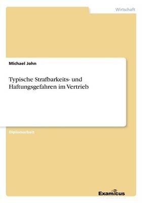 Typische Strafbarkeits- und Haftungsgefahren im Vertrieb (Paperback)