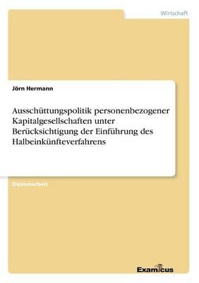 Ausschuttungspolitik personenbezogener Kapitalgesellschaften unter Berucksichtigung der Einfuhrung des Halbeinkunfteverfahrens (Paperback)