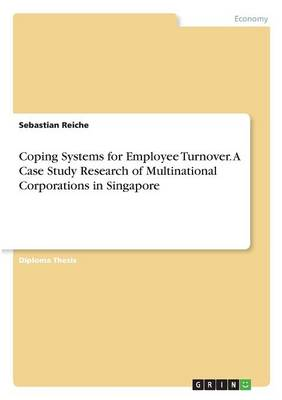 Coping Systems for Employee Turnover. a Case Study Research of Multinational Corporations in Singapore (Paperback)
