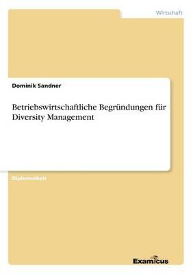 Betriebswirtschaftliche Begrundungen fur Diversity Management (Paperback)