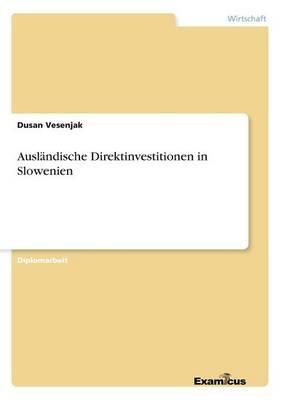 Auslandische Direktinvestitionen in Slowenien (Paperback)