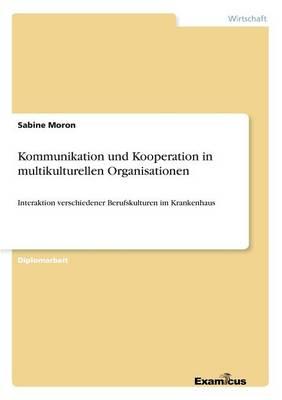 Kommunikation und Kooperation in multikulturellen Organisationen (Paperback)