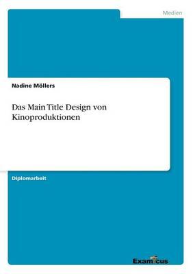 Das Main Title Design von Kinoproduktionen (Paperback)