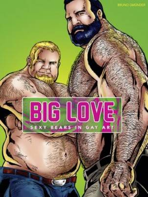 Big Love: Sexy Bears in Gay Art (Hardback)