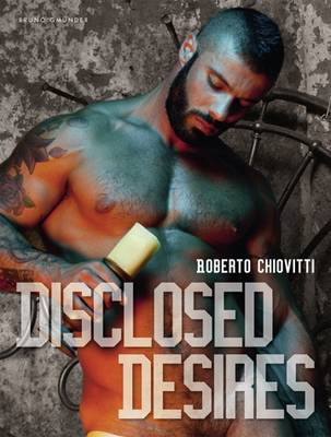 Disclosed Desires (Hardback)
