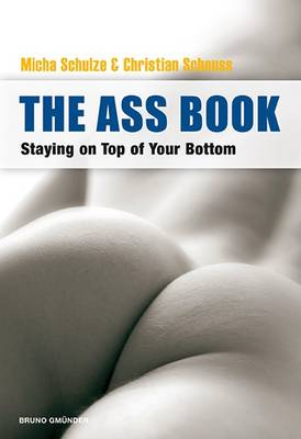 The Ass Book: Staying on Top of Your Bottom (Paperback)