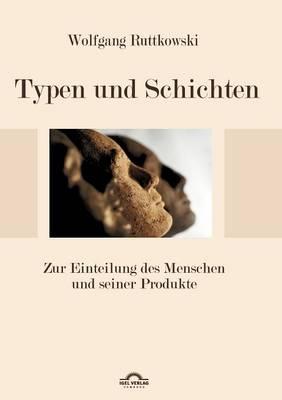 Typen Und Schichten: Zur Einteilung Des Menschen Und Seiner Produkte (Paperback)