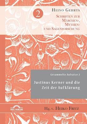 Gesammelte Aufsatze 2: Justinus Kerner Und Die Zeit Der Aufklarung (Paperback)