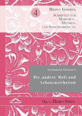 """Gesammelte Aufsatze 4: Die """"Andere"""" Welt Und Lebensweisheiten (Paperback)"""