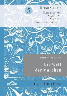 Gesammelte Aufs tze 5: Die Welt Der M rchen (Paperback)
