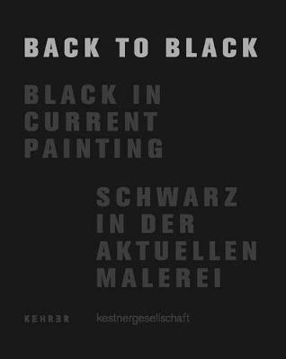 Back To Black: Black in Current Painting (Hardback)