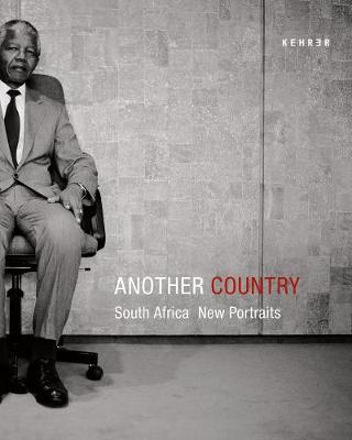 Another Country: South Africa. New Portraits (Hardback)