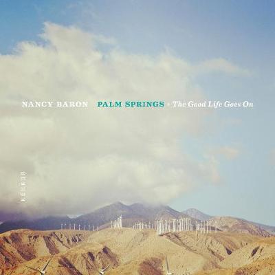 Palm Springs: The Good Life Goes On (Hardback)
