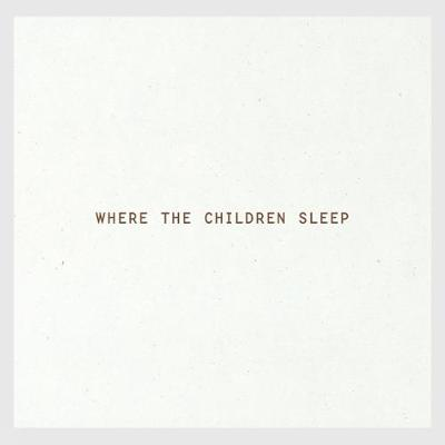 Where The Children Sleep (Hardback)