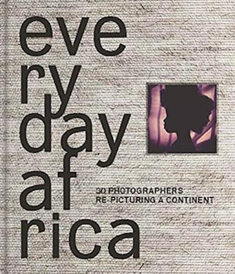 Everyday Africa: 26 Photographers Re-Picturing a Continent (Hardback)