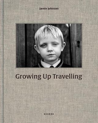 Growing Up Travelling: The Inside World of the Irish Traveller Children (Hardback)