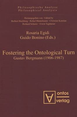 Fostering the Ontological Turn: Gustav Bergmann (1906-1987) (Hardback)