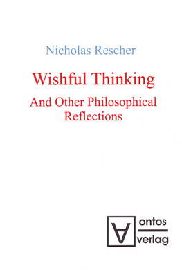 Wishful Thinking: and Other Philosophical Reflections (Hardback)
