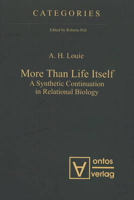 More Than Life Itself: A Synthetic Continuation in Relational Biology (Hardback)