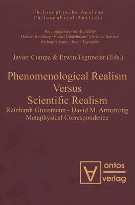 Phenomenological Realism Versus Scientific Realism: Reinhardt Grossmann - David M. Armstrong Metaphysical Correspondence (Hardback)
