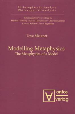 Modelling Metaphysics: The Metaphysics of a Model (Hardback)