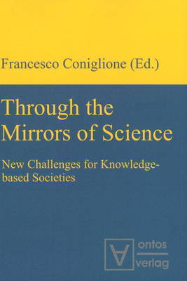 Through the Mirrors of Science: New Challenges for Knowledge-Based Societies (Paperback)