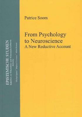 From Psychology to Neuroscience: A New Reductive Account (Hardback)