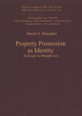 Property Possession as Identity: An Essay in Metaphysics (Hardback)