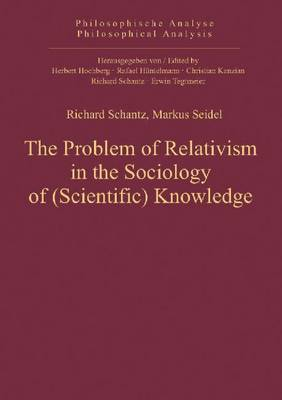 Problem of Relativism in the Sociology of (Scientific) Knowledge (Hardback)