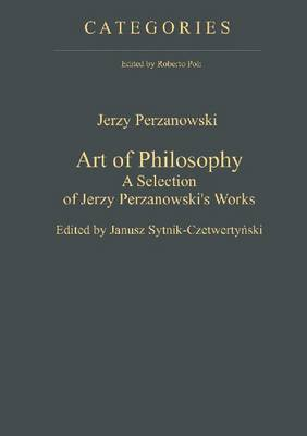 Art of Philosophy: A Selection of Jerzy Perzanowski's Works (Hardback)